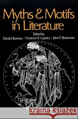 Myths And Motifs In Literature David J. Burrows Frederick R. Lapides John T. Shawcross 9780029050309