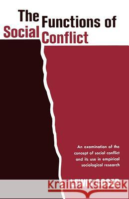 The Functions of Social Conflict Lewis A. Coser 9780029068106