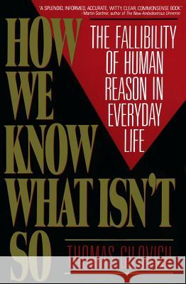 How We Know What Isn't So Thomas Gilovich 9780029117064