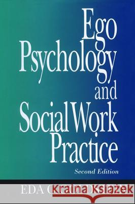 Ego Psychology and Social Work Practice: 2nd Edition Eda G. Goldstein 9780029121504