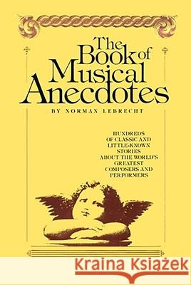 Book of Musical Anecdotes Norman Lebtecht Norman Lebrecht 9780029187104 Free Press