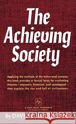 The Achieving Society David C. McClelland David C. McClelland 9780029205105