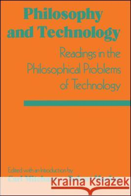Philosophy and Technology: Readings in the Philosophical Problems of Technology Carl Mitcham Robert Mackey Carl Mitcham 9780029214305