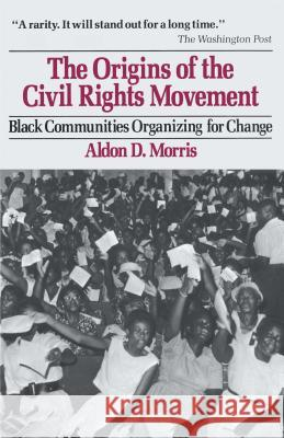 Origins of the Civil Rights Movements Aldon D. Morris 9780029221303