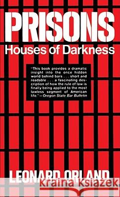 Prisons: Houses of Darkness Leonard Orland 9780029234204