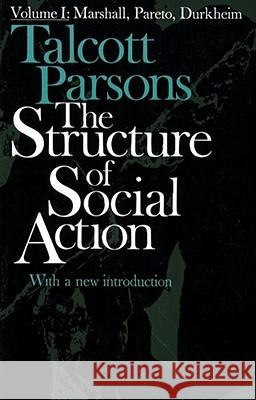 The Structure of Social Action Talcott Parsons Talcott Parsons Talcott Parsons 9780029242407