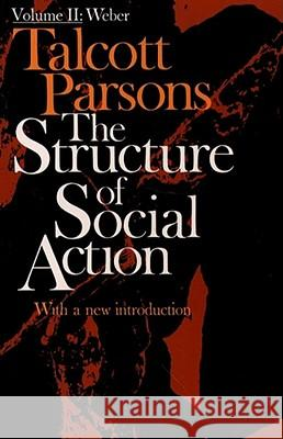 Structure of Social Action 2nd Ed. Vol. 2 Talcott Parsons Talcott Parsons Talcott Parsons 9780029242506