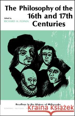 Philosophy of the Sixteenth and Seventeenth Centuries Richard H. Popkin Richard H. Popkin 9780029254905