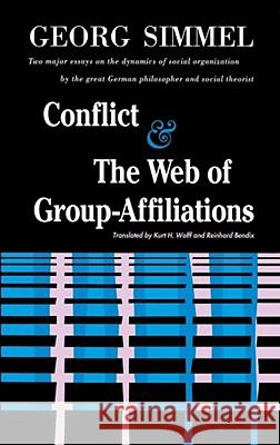 Conflict and the Web of Group Affiliations Georg Simmel Everett Cherrington Hughes 9780029288405