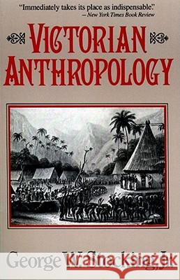 Victorian Anthropology George W., Jr. Stocking 9780029315514