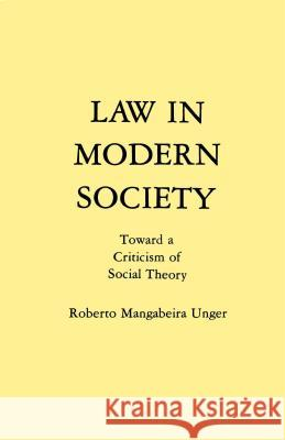 Law in Modern Society Roberto Mangabeira Unger 9780029328804
