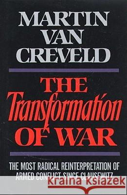 Transformation of War Martin L. Va Martin Van Creveld 9780029331552 Free Press