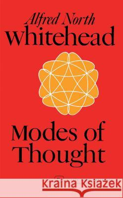 Modes of Thought Alfred North Whitehead Alfred North Whitehead 9780029352106