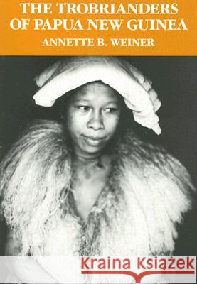 The Trobrianders of Papua New Guinea Annette B. Weiner 9780030119194