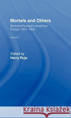 Mortals & Others V1 Bertrand Russell B. Russell Harry Ruja 9780041900071 Routledge