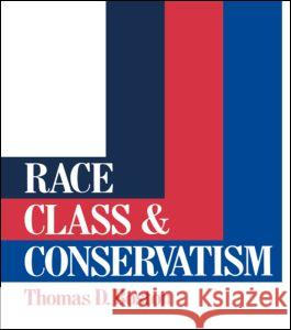 Race, Class and Conservatism Thomas D. Boston 9780043303696