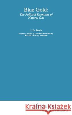Blue Gold: The Political Economy of Natural Gas Jerome D. Davis 9780043381120