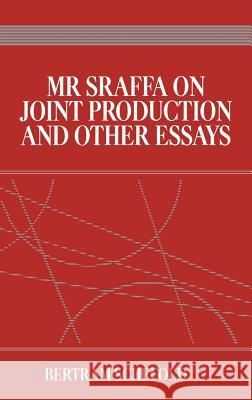 Mr Sraffa on Joint Production and Other Essays Bertram Schefold B. Schefold 9780043381502