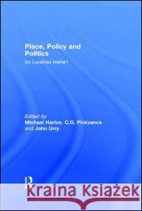 Place, Policy and Politics : Do Localities Matter? Michael Harloe C. G. Pickvance John Urry 9780044455066