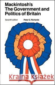 Mackintosh's The Government and Politics of Britain Peter G. Richards Peter Richards 9780044456629