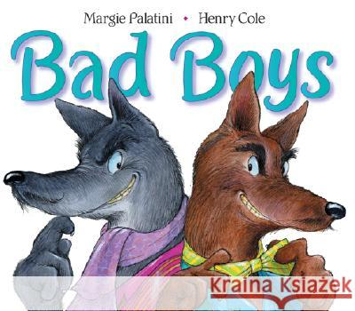 Bad Boys Margie Palatini Henry Cole 9780060001049 Katherine Tegen Books