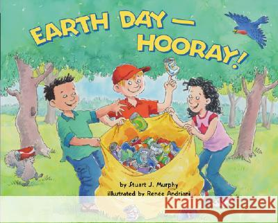 Earth Day-Hooray! Stuart J. Murphy Renee W. Andriani 9780060001278