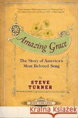 Amazing Grace: The Story of America's Most Beloved Song Steve Turner Judy Collins 9780060002190