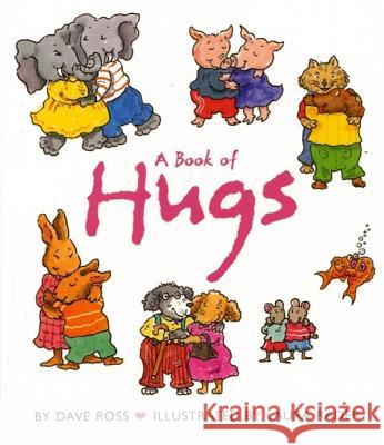 A Book of Hugs Dave Ross Laura Rader 9780060002732