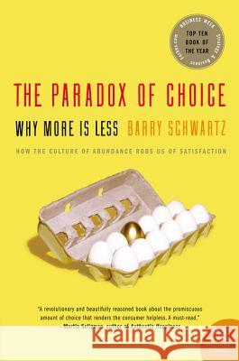 Paradox of Choice, The Barry Schwartz 9780060005696