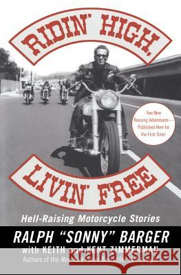 Ridin' High, Livin' Free: Hell-Raising Motorcycle Stories Ralph