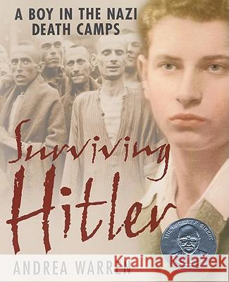Surviving Hitler: A Boy in the Nazi Death Camps Andrea Warren 9780060007676