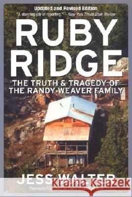 Ruby Ridge: The Truth and Tragedy of the Randy Weaver Family Jess Walter 9780060007942