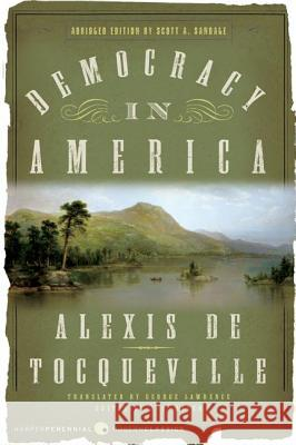 Democracy in America: Abridged Edition Alexis d J. P. Mayer George Lawrence 9780060008734