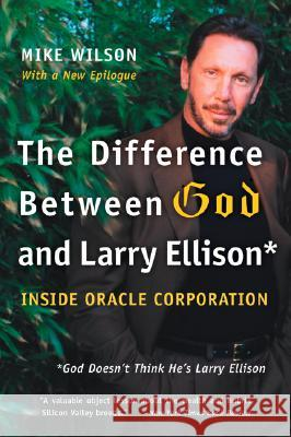 Difference Between God and Larry Ellison, The Mike Wilson 9780060008765
