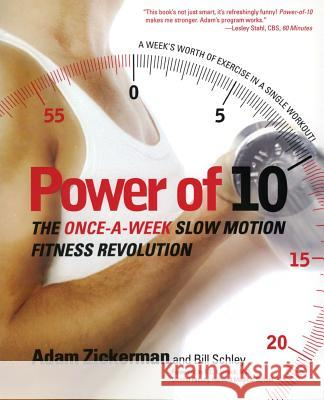 Power of 10: The Once-A-Week Slow Motion Fitness Revolution Adam Zickerman 9780060008895 HarperCollins Publishers