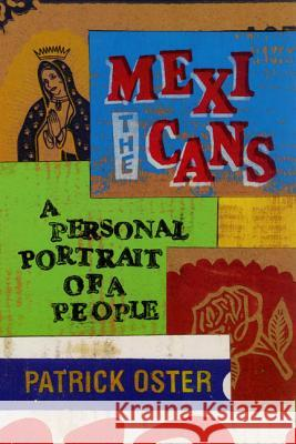 The Mexicans: A Personal Portrait of a People Patrick Oster 9780060011307