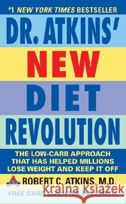Dr. Atkins' New Diet Revolution: Completely Updated! Robert C. Atkins 9780060012038