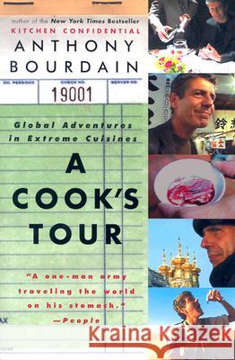 A Cook's Tour: Global Adventures in Extreme Cuisines Anthony Bourdain 9780060012786