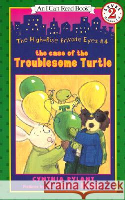 The High-Rise Private Eyes #4: The Case of the Troublesome Turtle Cynthia Rylant G. Brian Karas 9780060013233