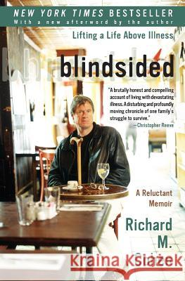 Blindsided: Lifting a Life Above Illness: A Reluctant Memoir Richard M. Cohen 9780060014100