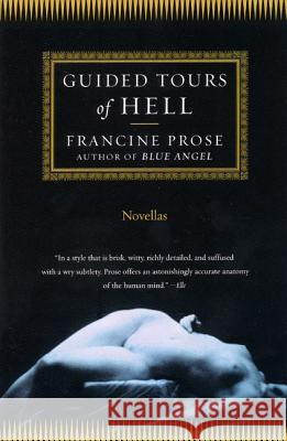 Guided Tours of Hell: Novellas Francine Prose 9780060080853