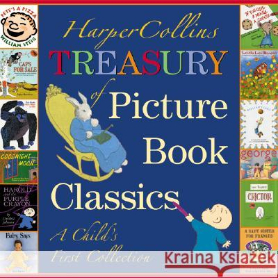 HarperCollins Treasury of Picture Book Classics: A Child's First Collection Various                                  Katherine Tegen Various 9780060080945 HarperCollins Publishers