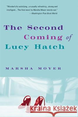 The Second Coming of Lucy Hatch Marsha Moyer 9780060081669