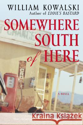 Somewhere South of Here William Kowalski 9780060084370