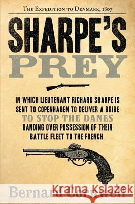 Sharpe's Prey: The Expedition to Denmark, 1807 Bernard Cornwell 9780060084530