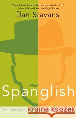 Spanglish: The Making of a New American Language Ilan Stavans 9780060087760 Rayo