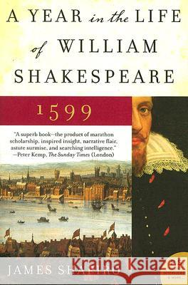 A Year in the Life of William Shakespeare: 1599 James Shapiro 9780060088743