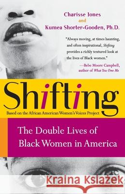 Shifting: The Double Lives of Black Women in America Charisse Jones Kumea Shorter-Gooden 9780060090555