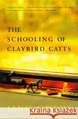 The Schooling of Claybird Catts Janis Owens 9780060090630