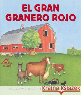 El Gran Granero Rojo: Big Red Barn Board Book (Spanish Edition) Margaret Wise Brown Felicia Bond 9780060091071 Rayo